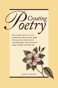 Recommended Reading:  Creating Poetry [Paperback] John Drury (Author)