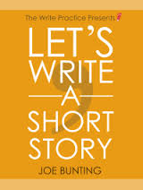 Recommended Reading: Let's Write a Short Story: How to Write and Submit a Short Story by Joe Bunting
