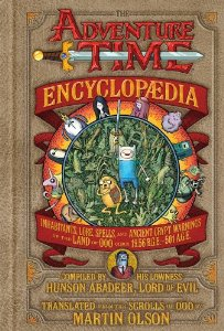 Recommended Reading:  The Adventure Time Encyclopaedia: Inhabitants, Lore, Spells, and Ancient Crypt Warnings of the Land of Ooo Circa 19.56 B.G.E. - 501 A.G.E.