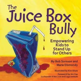 the juice box bully empowering kids to stand up for others plus other books and resources. Black Bedroom Furniture Sets. Home Design Ideas